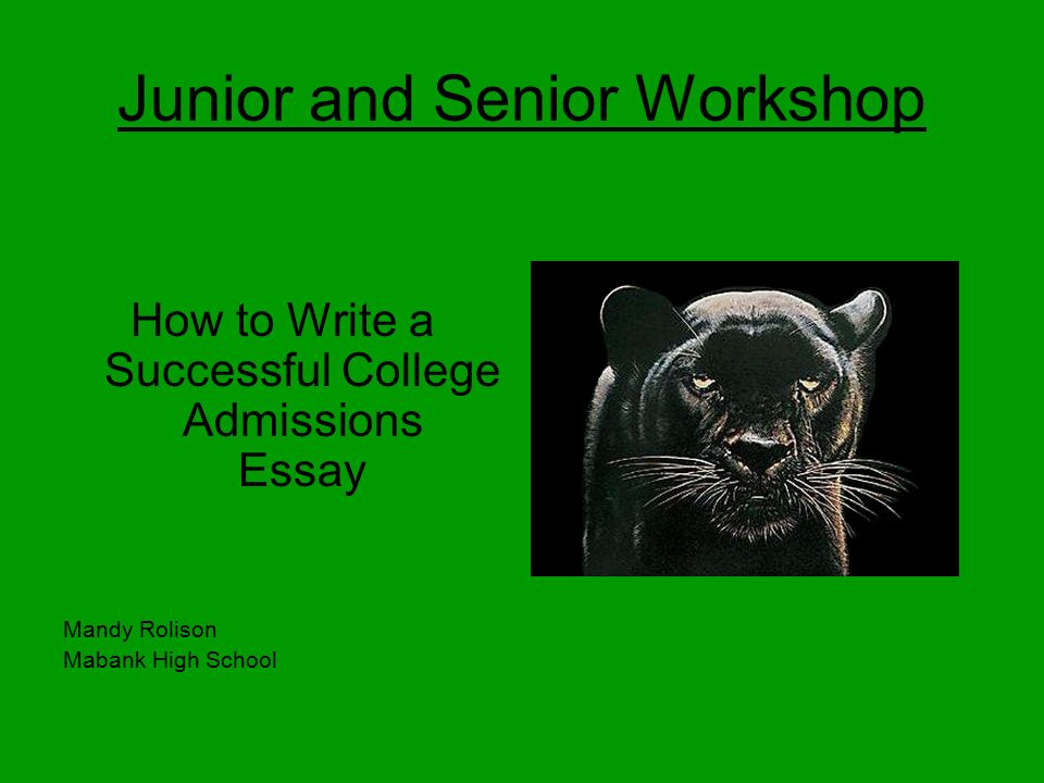 Writing a good college admissions essay workshop
