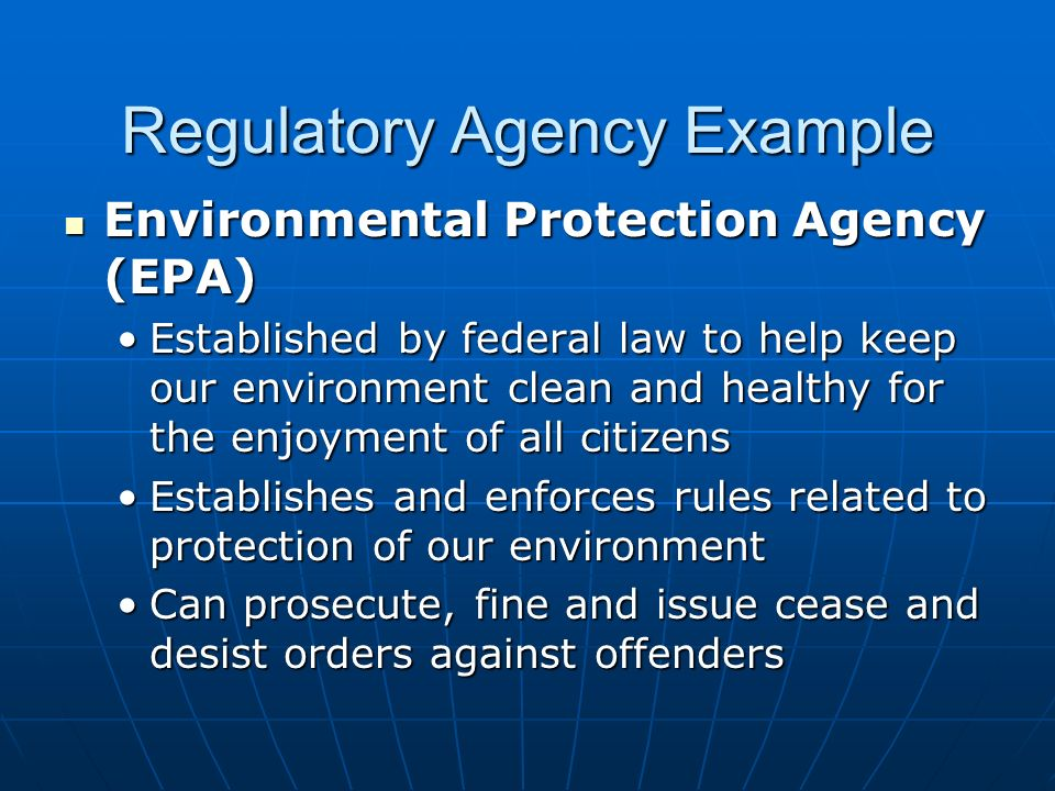 regulatory agencies Consumer product safety commission (cpsc): enforces federal safety standards environmental protection agency (epa): establishes and enforces pollution standards equal employment opportunity commission (eeoc): administers and enforces title viii or the civil rights act of 1964 (fair employment.