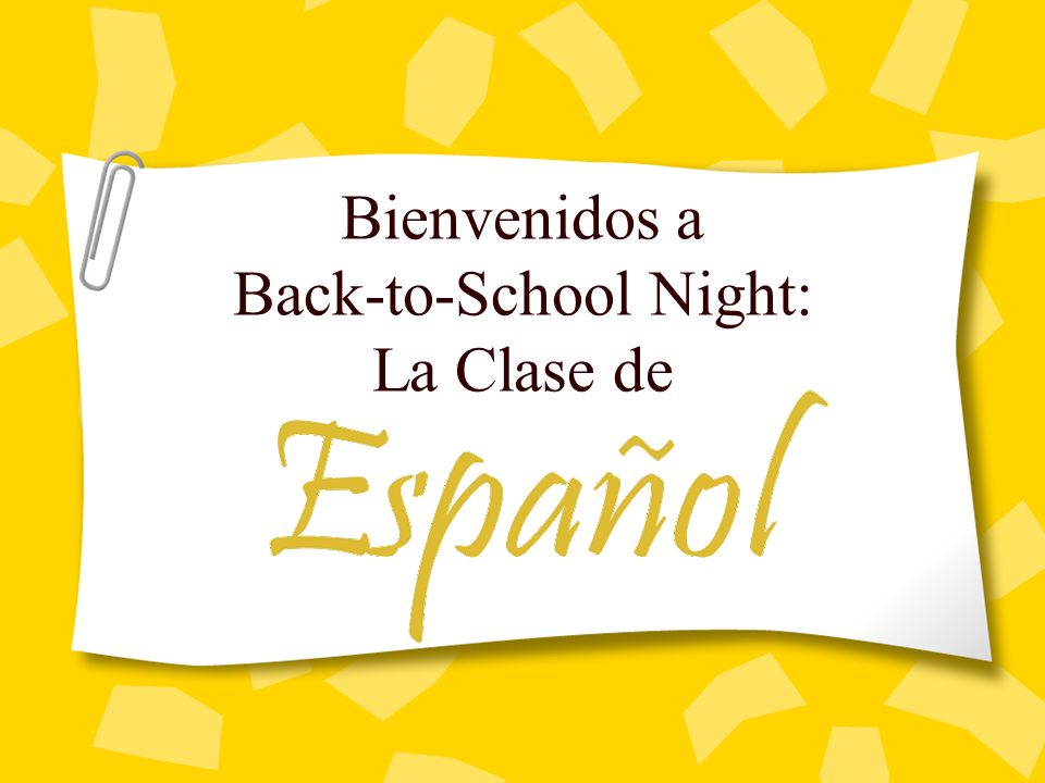 Bienvenidos a Back-to-School Night: La Clase de