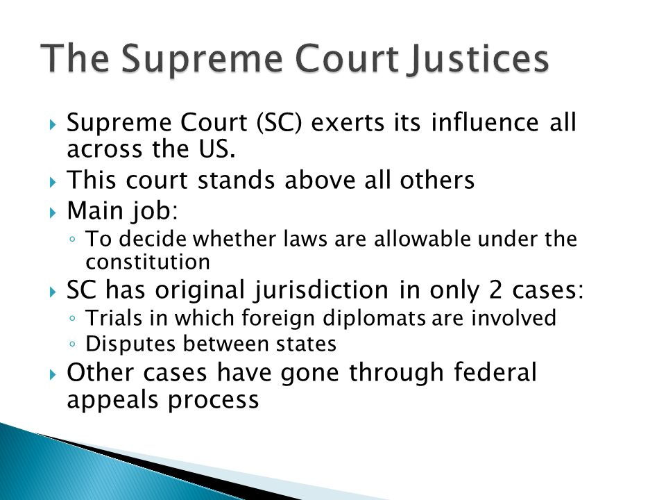  Supreme Court (SC) exerts its influence all across the US.