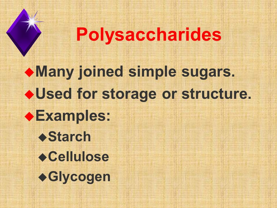 Polysaccharides u Many joined simple sugars. u Used for storage or structure.