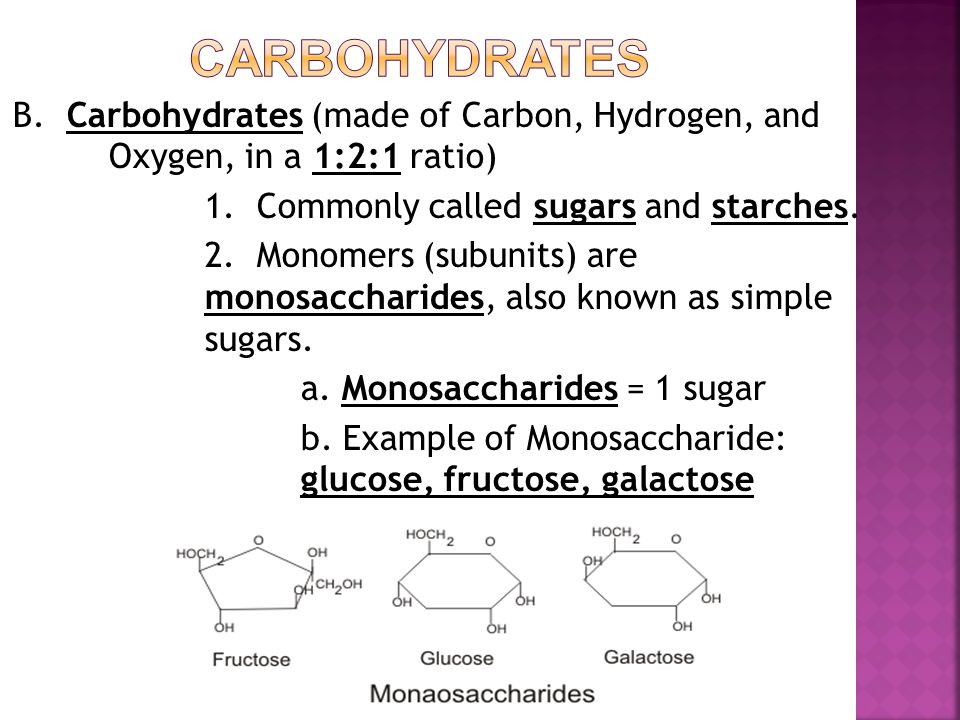 B. Carbohydrates (made of Carbon, Hydrogen, and Oxygen, in a 1:2:1 ratio) 1.