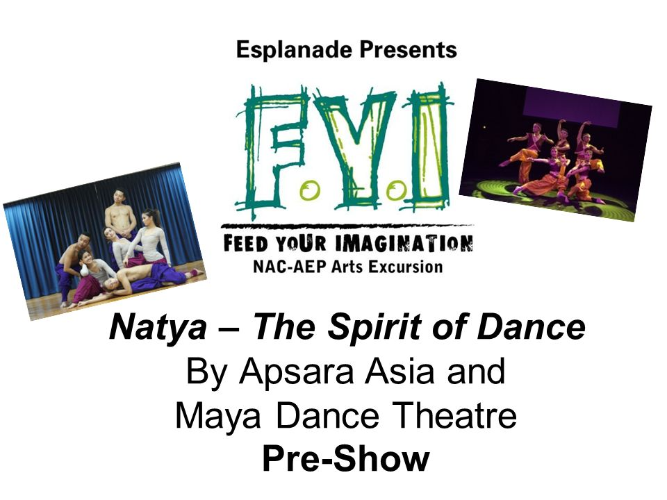 Natya – The Spirit of Dance By Apsara Asia and Maya Dance Theatre Pre-Show