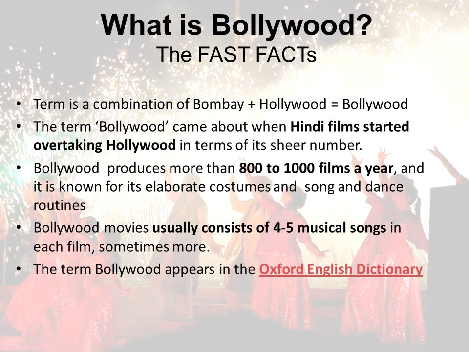 Term is a combination of Bombay + Hollywood = Bollywood The term 'Bollywood' came about when Hindi films started overtaking Hollywood in terms of its sheer number.