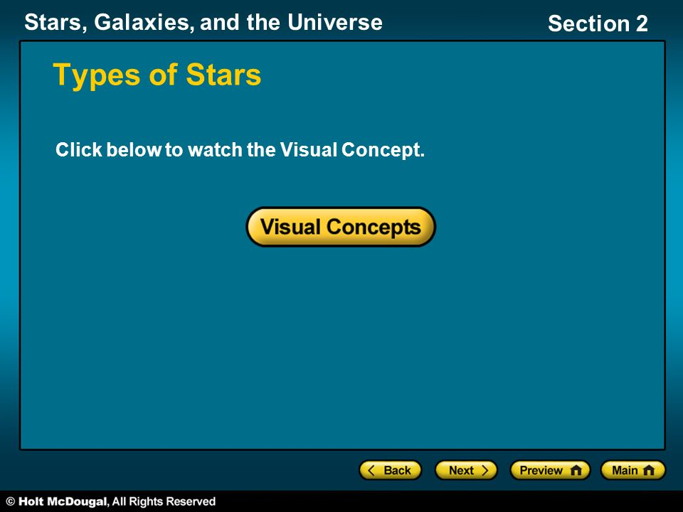 Stars, Galaxies, and the Universe Section 2 Types of Stars Click below to watch the Visual Concept.