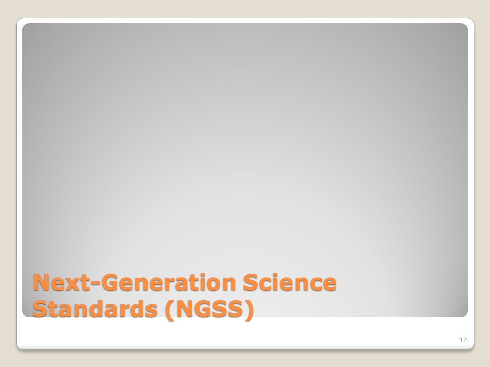 Next-Generation Science Standards (NGSS) 12