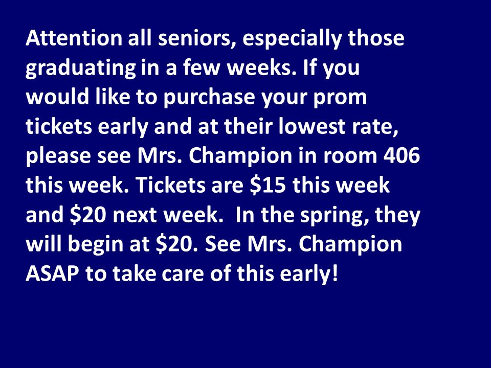 Attention all seniors, especially those graduating in a few weeks.