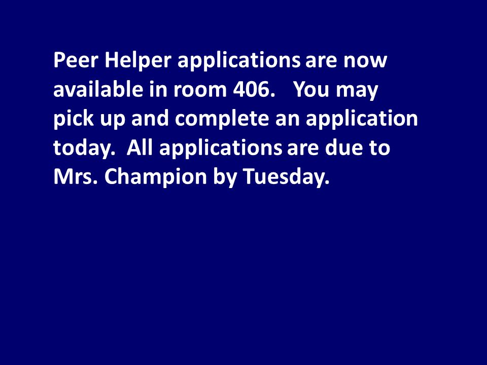 Peer Helper applications are now available in room 406.