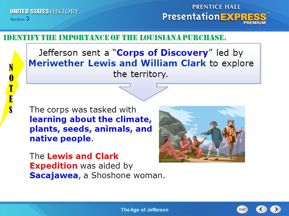 Chapter 25 Section 1 The Cold War Begins Section 3 The Age of Jefferson Jefferson sent a Corps of Discovery led by Meriwether Lewis and William Clark to explore the territory.