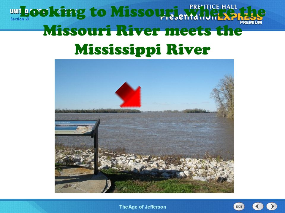 Chapter 25 Section 1 The Cold War Begins Section 3 The Age of Jefferson Looking to Missouri where the Missouri River meets the Mississippi River