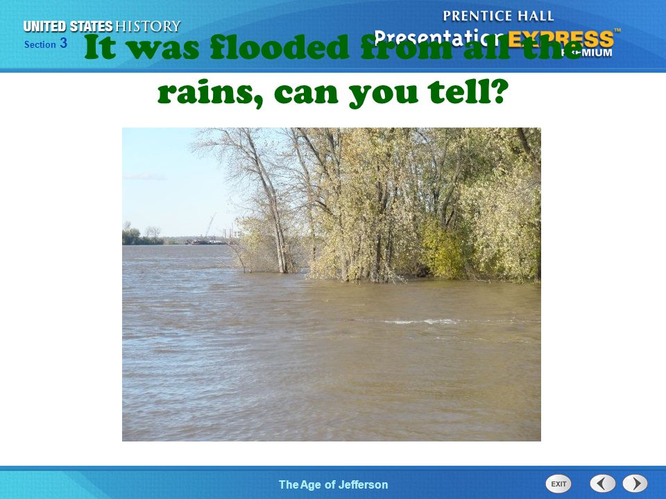 Chapter 25 Section 1 The Cold War Begins Section 3 The Age of Jefferson It was flooded from all the rains, can you tell