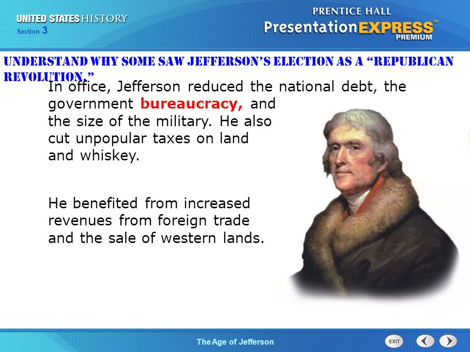 Chapter 25 Section 1 The Cold War Begins Section 3 The Age of Jefferson In office, Jefferson reduced the national debt, the government bureaucracy, and the size of the military.