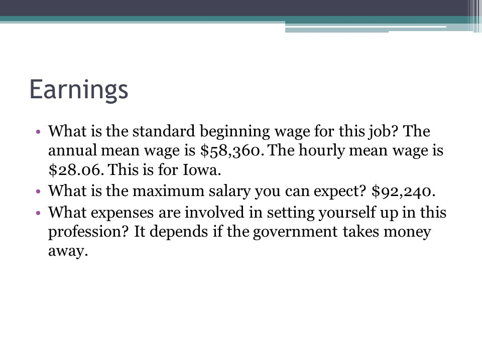 Earnings What is the standard beginning wage for this job.