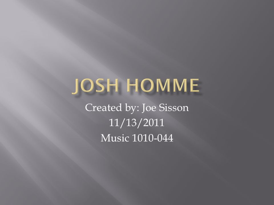 Created by: Joe Sisson 11/13/2011 Music