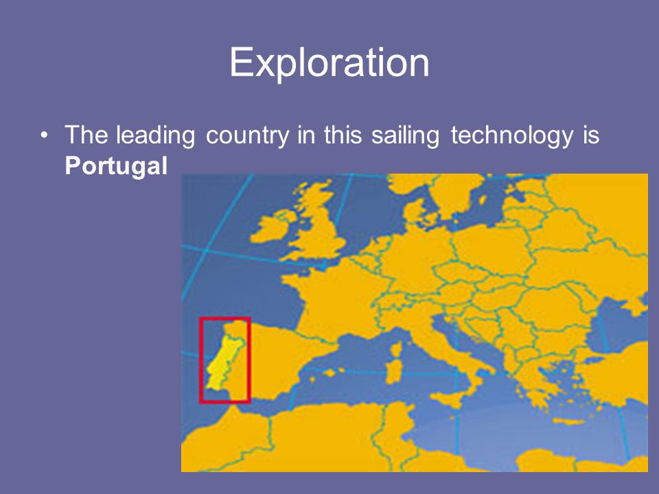 Exploration The leading country in this sailing technology is Portugal