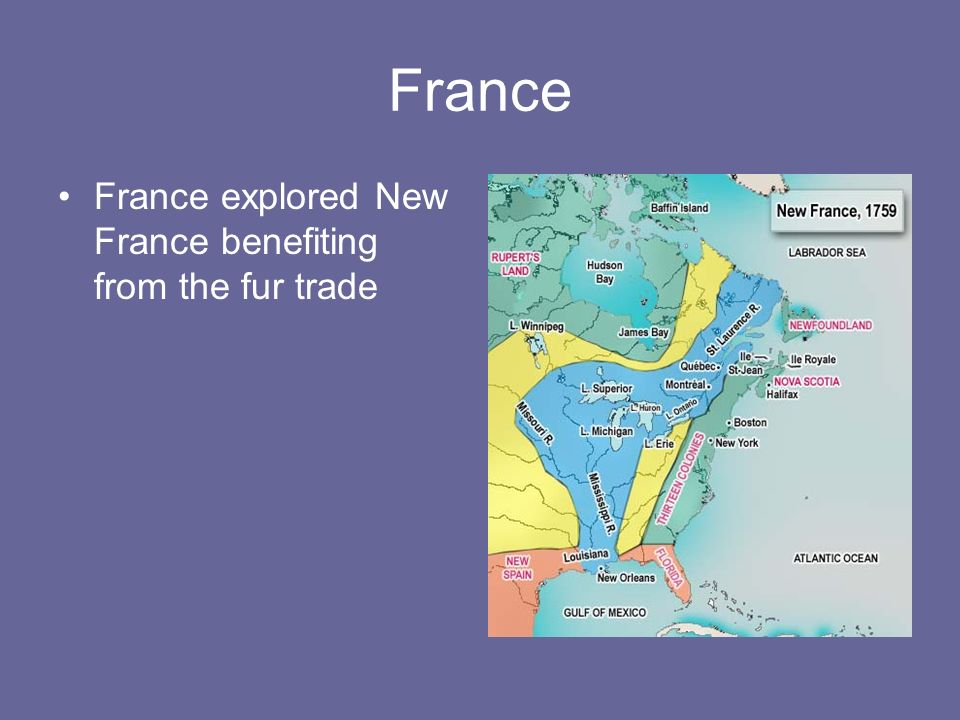 France France explored New France benefiting from the fur trade
