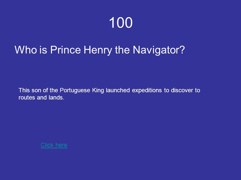 100 Who is Prince Henry the Navigator.