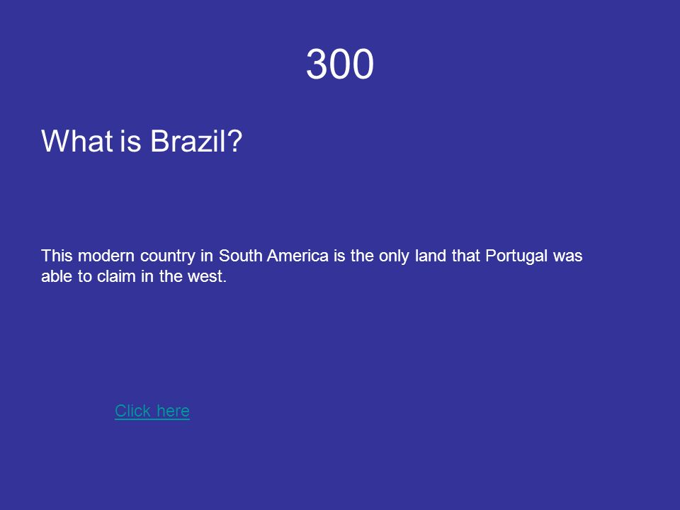 300 What is Brazil.