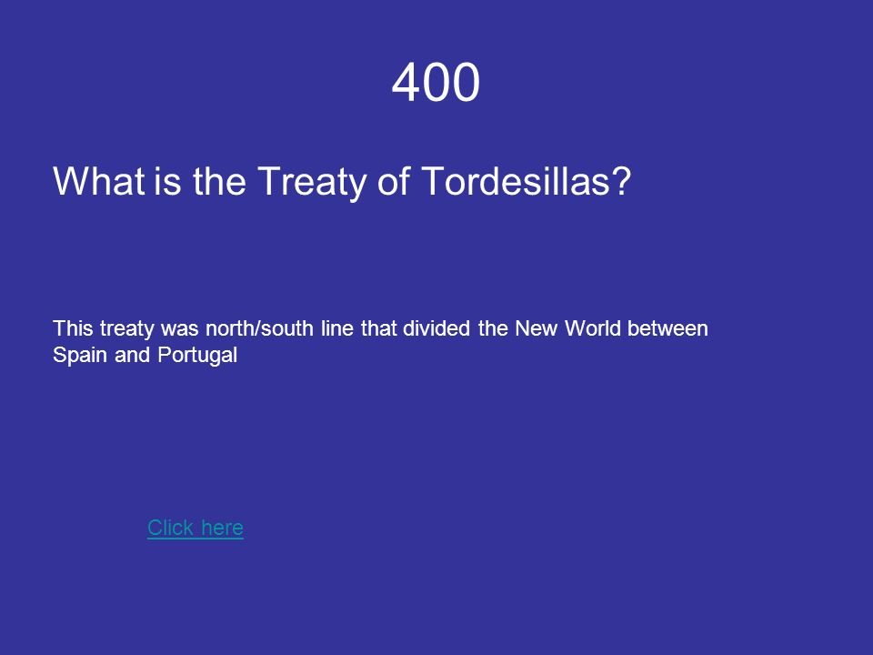 400 What is the Treaty of Tordesillas.