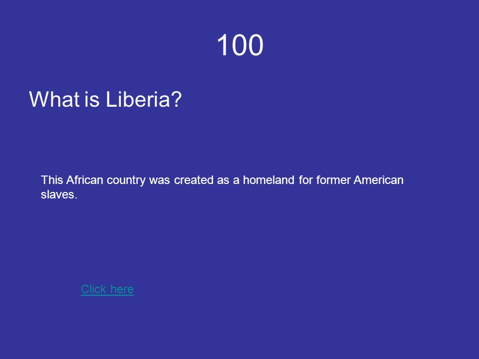 100 What is Liberia.