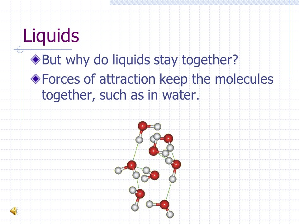According to the Kinetic Theory, particles that make up a liquid have more KE energy (due to higher temperature), thus more motion than a solid.