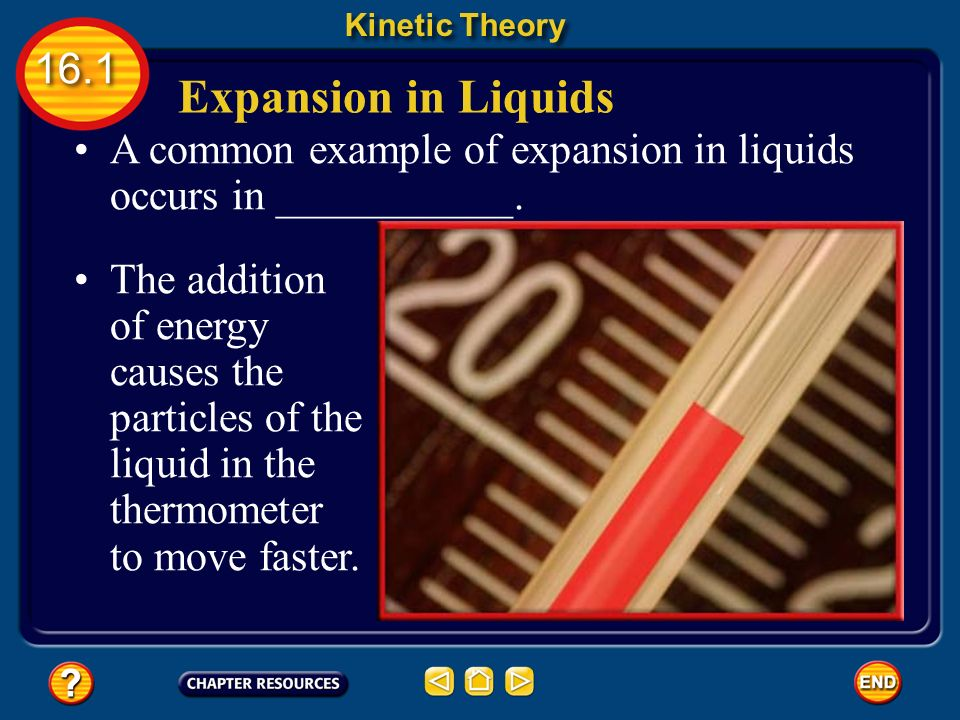 Expansion of Matter Kinetic Theory 16.1 The kinetic theory can be used to explain the contraction in objects, too.