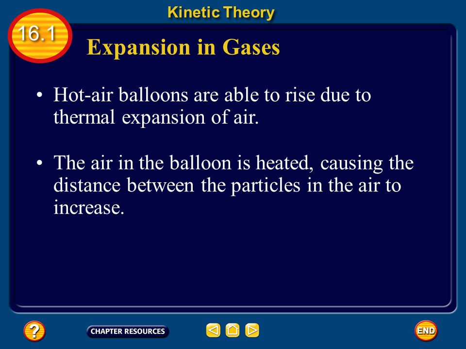 Expansion in Liquids Kinetic Theory 16.1 A common example of expansion in liquids occurs in ___________.