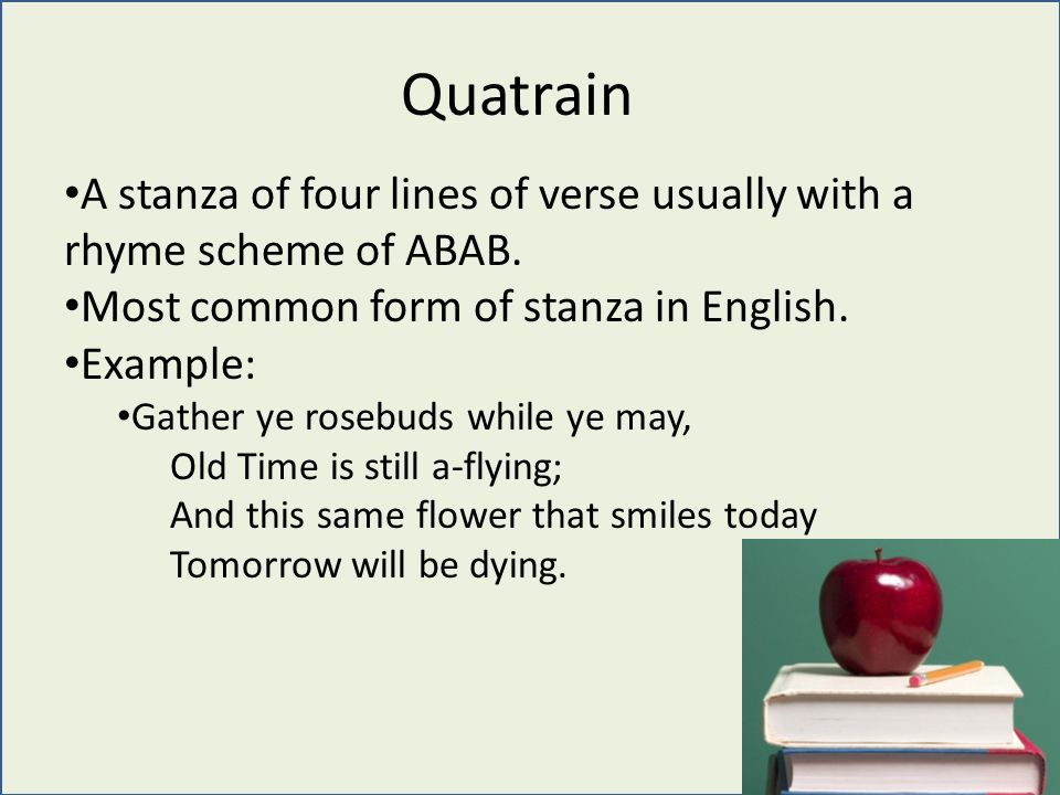 A stanza of four lines of verse usually with a rhyme scheme of ABAB.