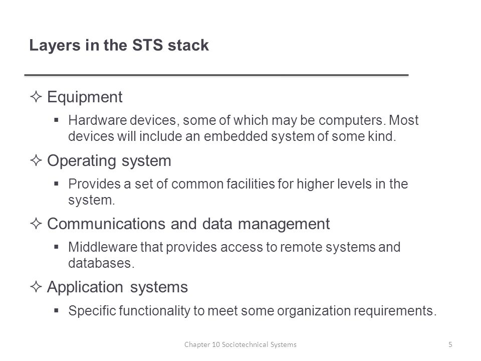 Layers in the STS stack  Equipment  Hardware devices, some of which may be computers.