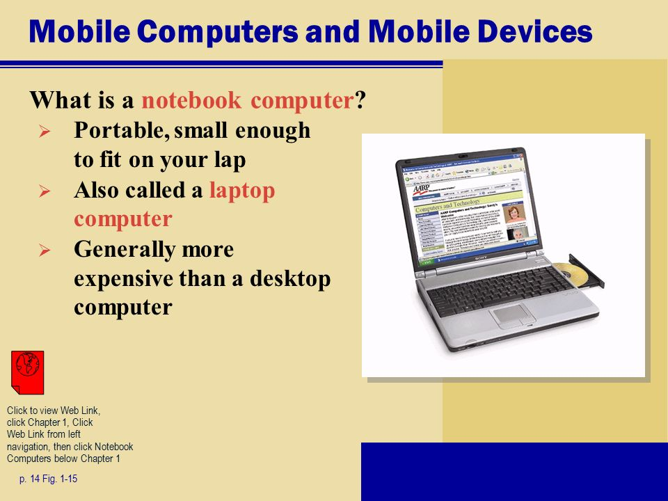 Mobile Computers and Mobile Devices What is a notebook computer.