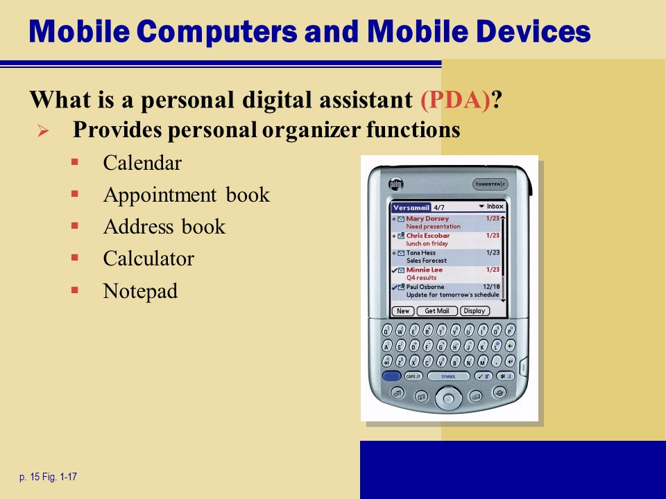 Mobile Computers and Mobile Devices What is a personal digital assistant (PDA).