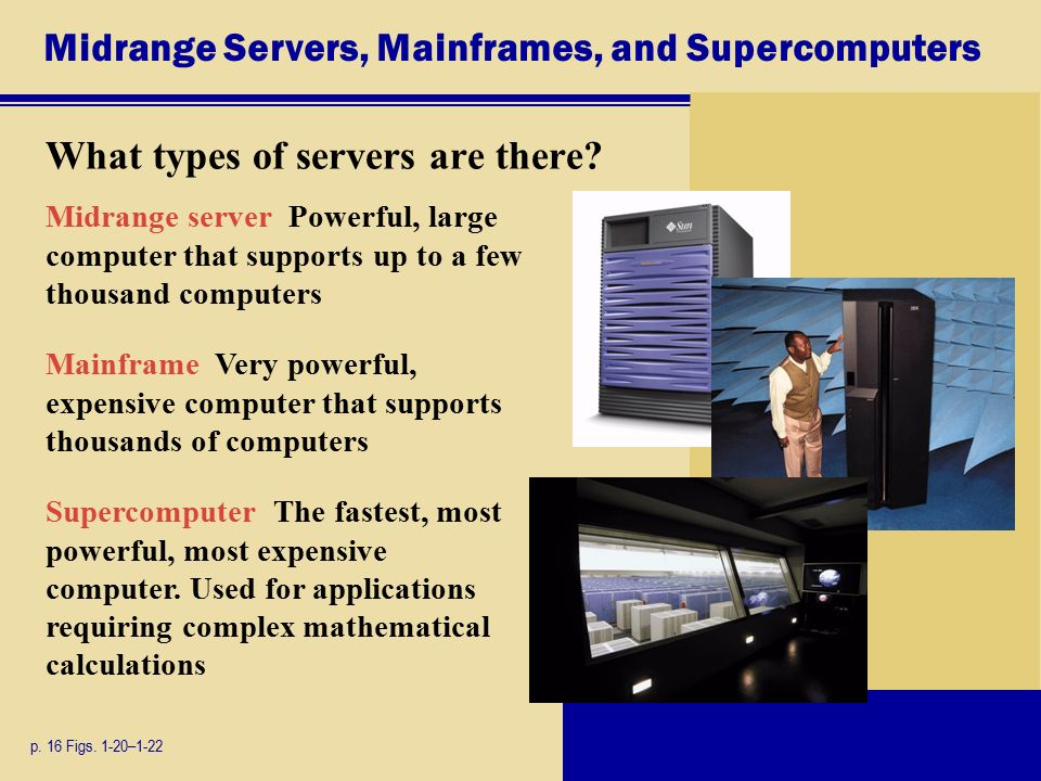 Midrange Servers, Mainframes, and Supercomputers What types of servers are there.