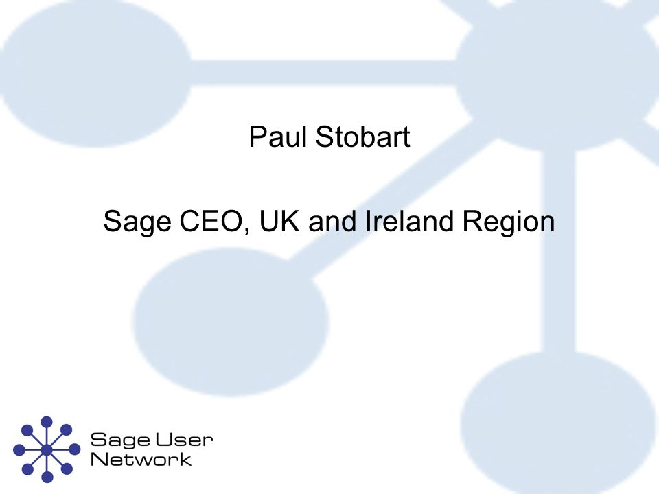 Paul Stobart Sage CEO, UK and Ireland Region