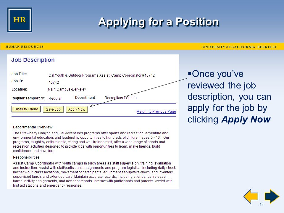 13 Applying for a Position  Once you've reviewed the job description, you can apply for the job by clicking Apply Now