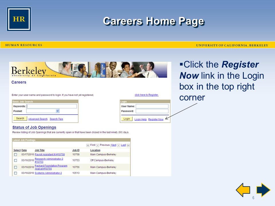 6 Careers Home Page  Click the Register Now link in the Login box in the top right corner