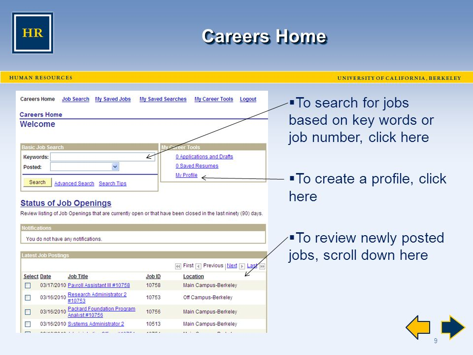 9 Careers Home  To search for jobs based on key words or job number, click here  To create a profile, click here  To review newly posted jobs, scroll down here
