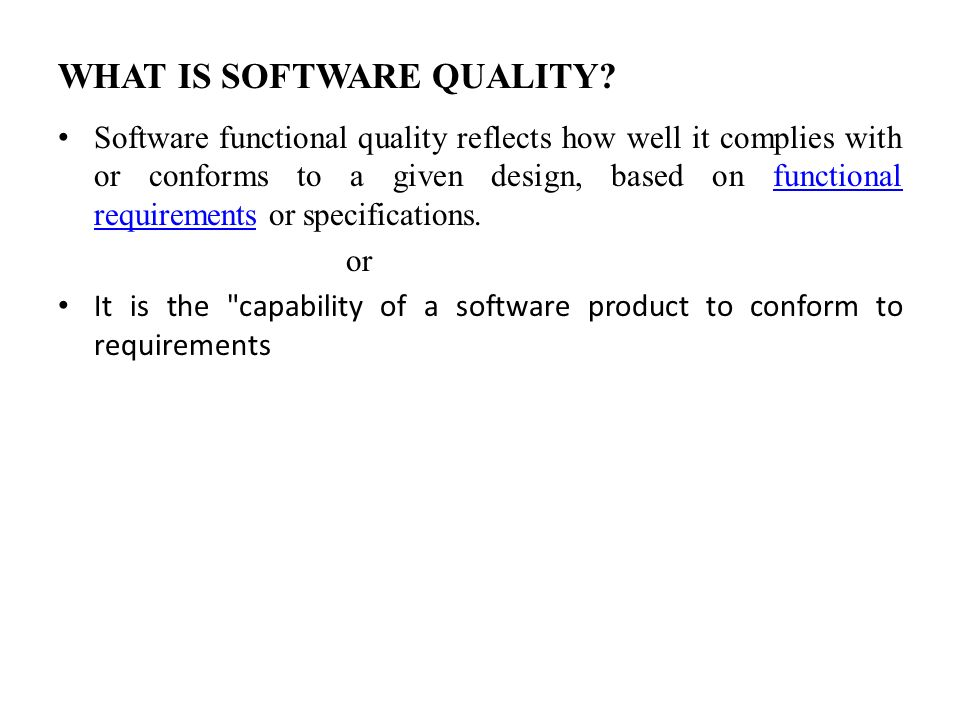 WHAT IS SOFTWARE QUALITY.