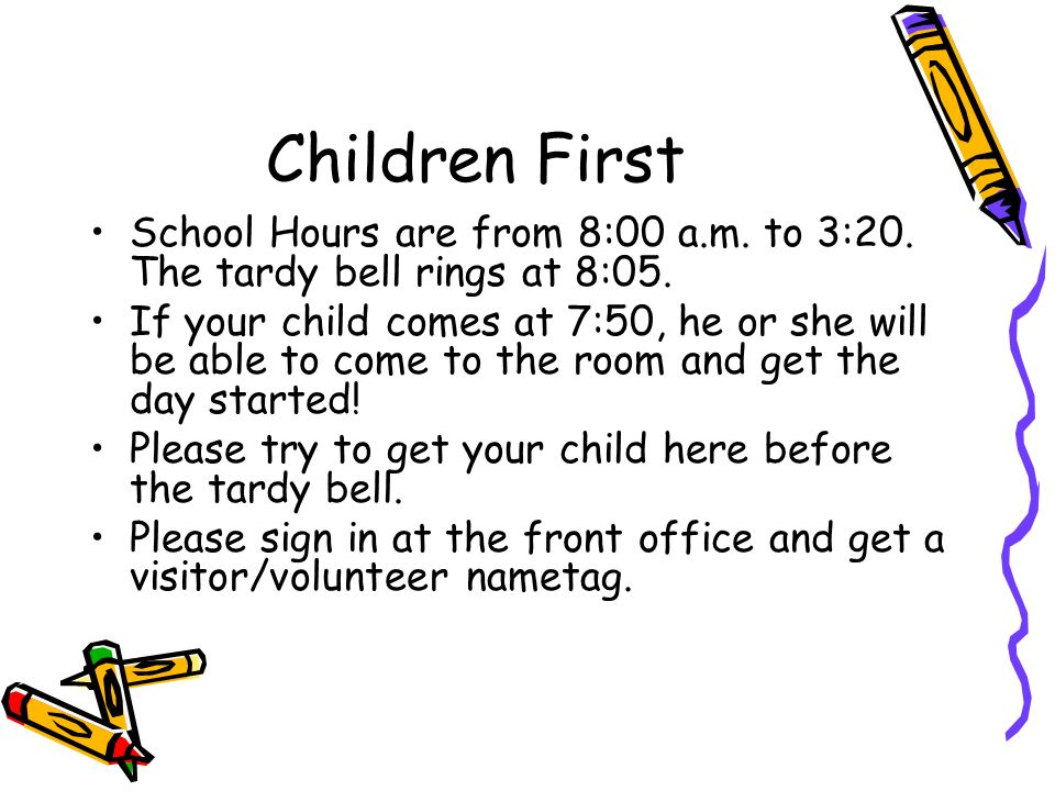 Children First School Hours are from 8:00 a.m. to 3:20.
