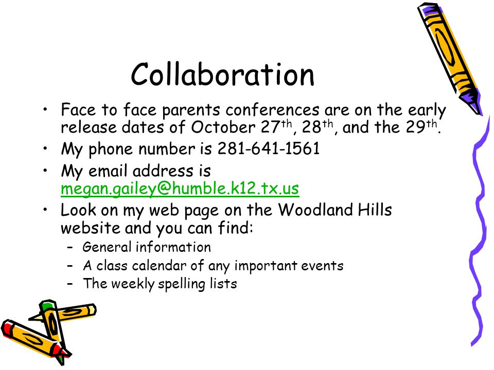 Collaboration Face to face parents conferences are on the early release dates of October 27 th, 28 th, and the 29 th.