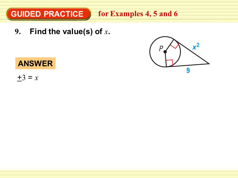 Warm-Up Exercises GUIDED PRACTICE for Examples 4, 5 and 6 9. Find the value(s) of x. + 3 = x ANSWER