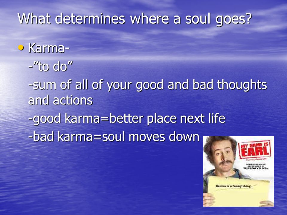 What determines where a soul goes.