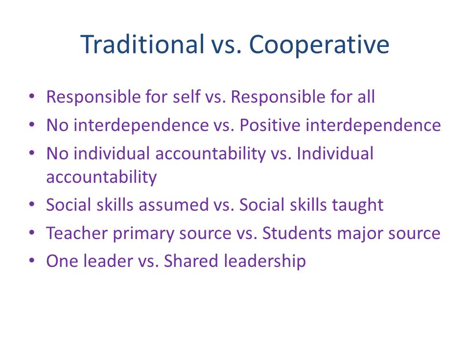 Traditional vs. Cooperative Responsible for self vs.
