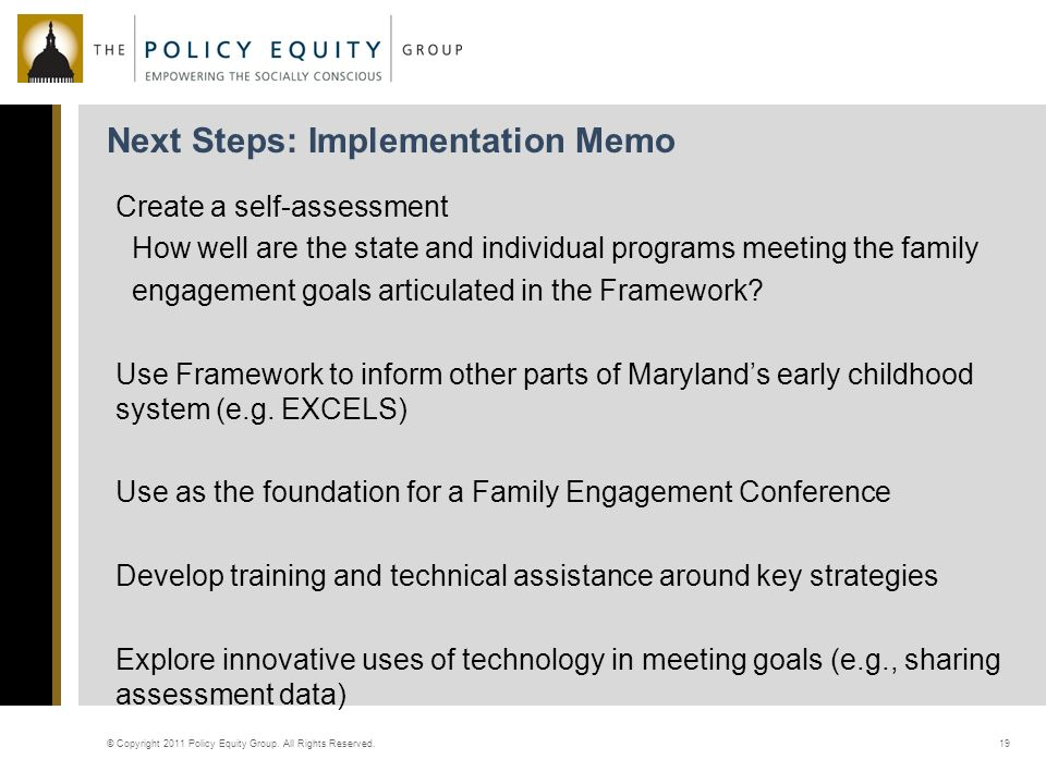 Next Steps: Implementation Memo © Copyright 2011 Policy Equity Group.