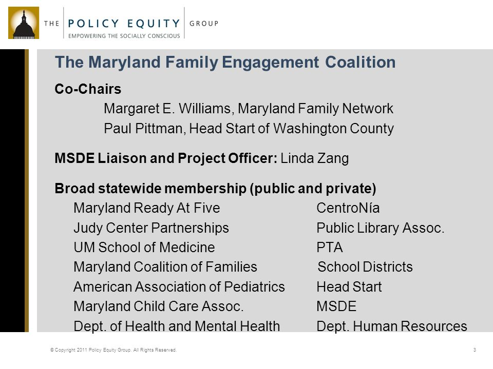 The Maryland Family Engagement Coalition © Copyright 2011 Policy Equity Group.