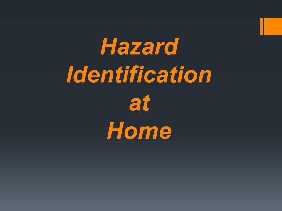 Hazard Identification at Home