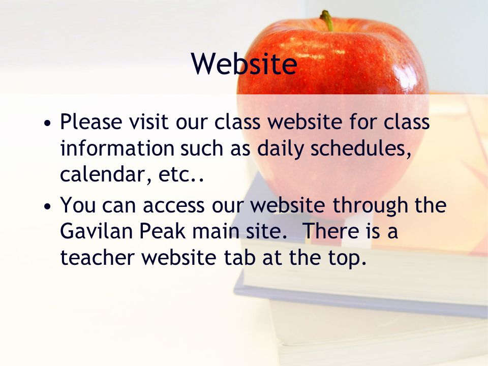 Website Please visit our class website for class information such as daily schedules, calendar, etc..
