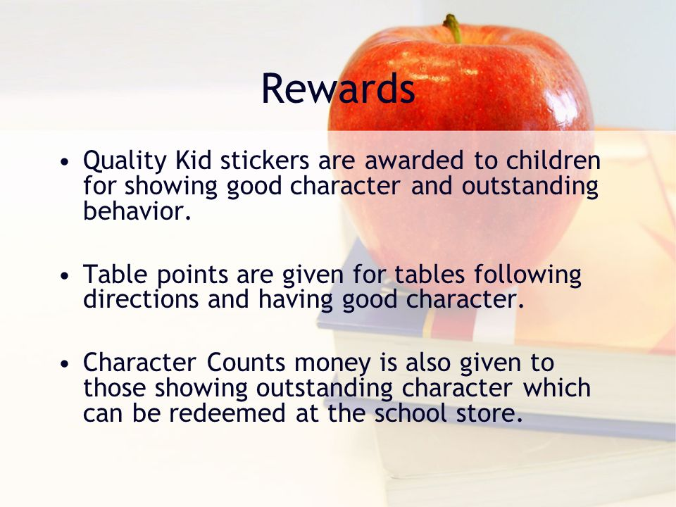 Rewards Quality Kid stickers are awarded to children for showing good character and outstanding behavior.