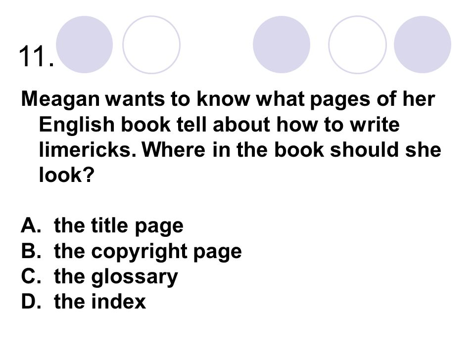 11. Meagan wants to know what pages of her English book tell about how to write limericks.