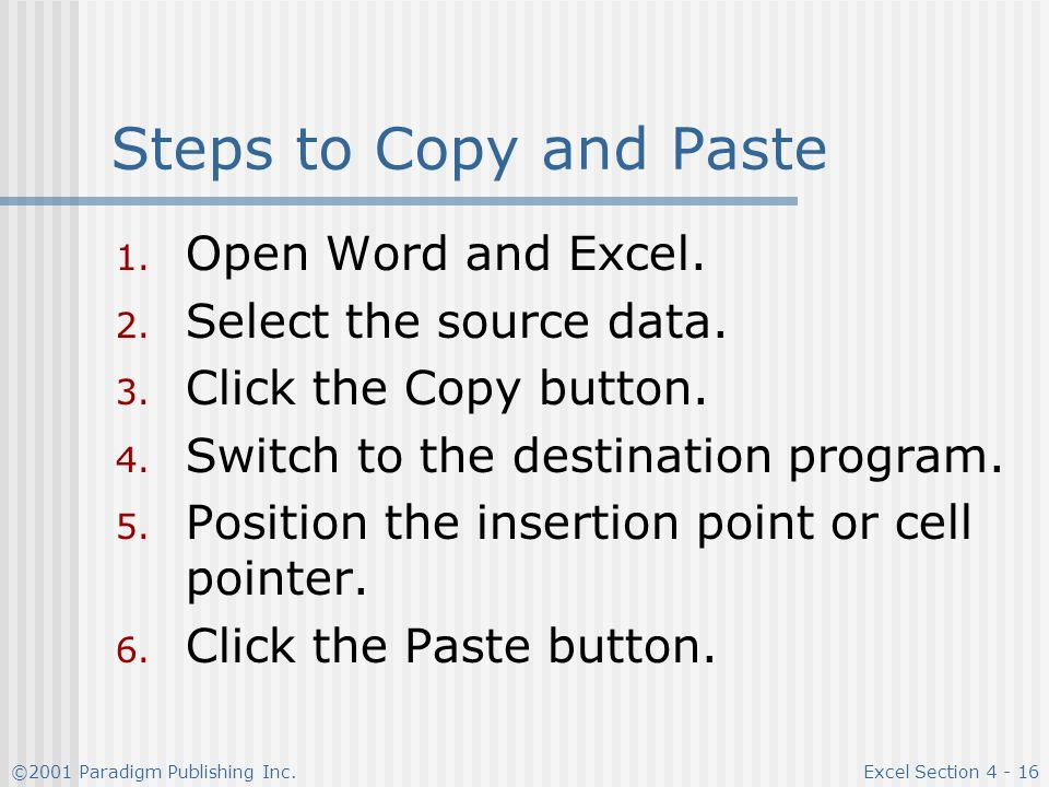 ©2001 Paradigm Publishing Inc.Excel Section Steps to Copy and Paste 1.