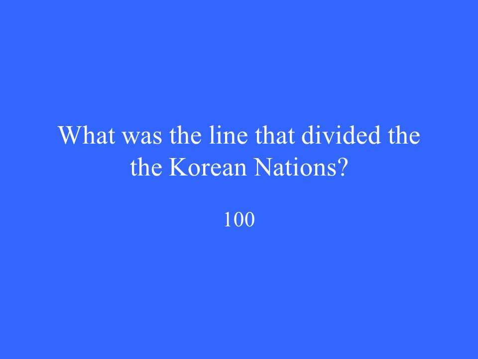 What was the line that divided the the Korean Nations 100